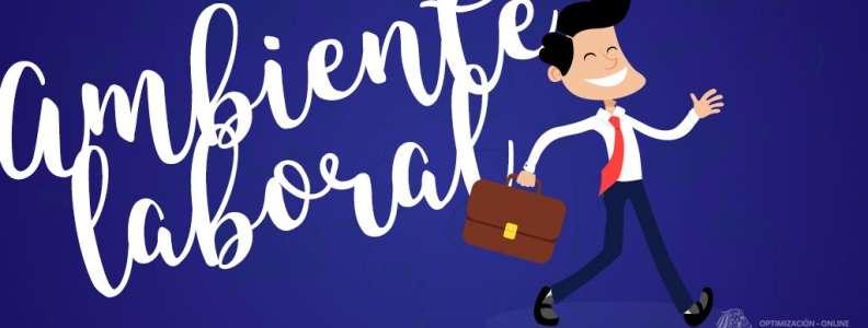 ¿Cómo conocer y mejorar el ambiente laboral?