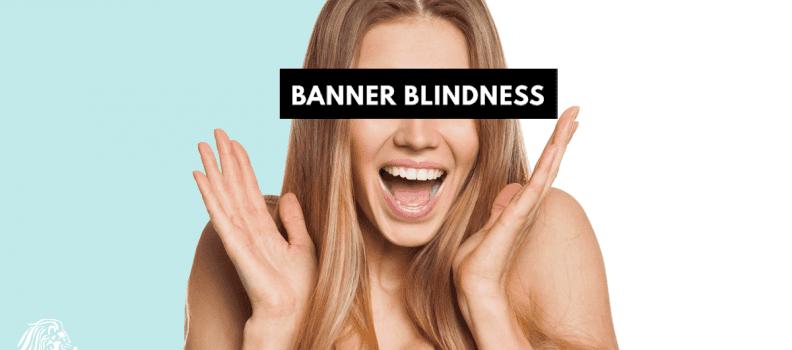 SEO | ¿Qué es el Banner Blindness y cómo superarlo?