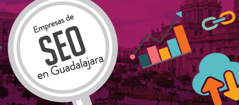 Posicionamiento Web y Empresas de SEO en Guadalajara